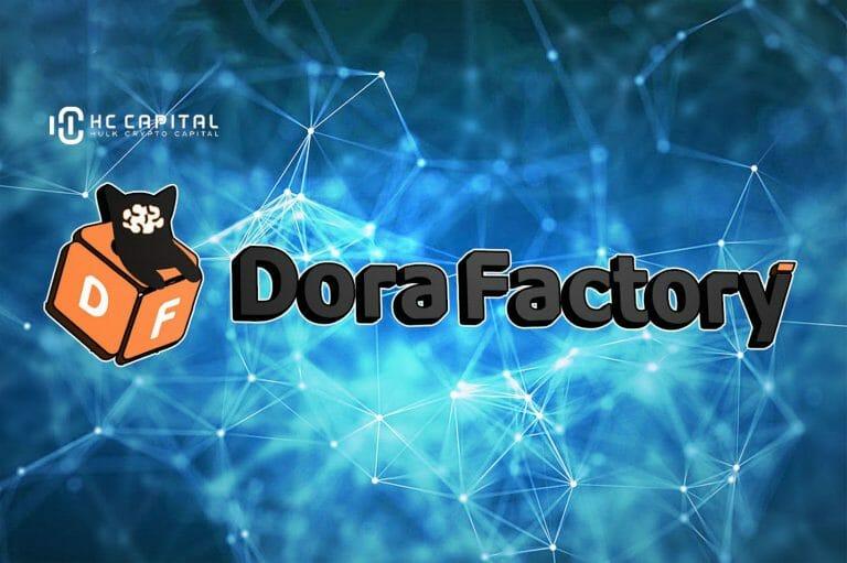 Dora Factory (Dora) Là Gì? Toàn Tập Về Dorahacks.