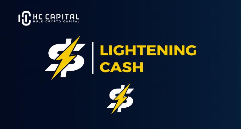Toàn tập về Lightening Cash Protocol dự án khủng trong danh mục đầu tư của HC VENTURES