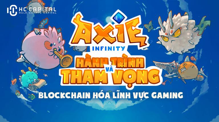 Axie Infinity (AXS) là gì? Toàn bộ thông tin về dự án Axie Infinity