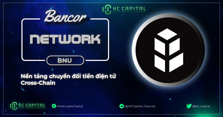 Bancor Network Token (BNT) là gì? Toàn tập về dự án Bancor Network