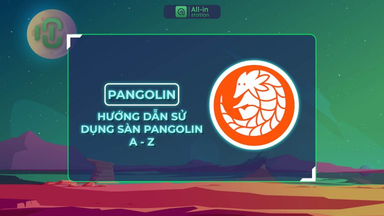 Hướng dẫn sử dụng sàn Pangolin từ a-z