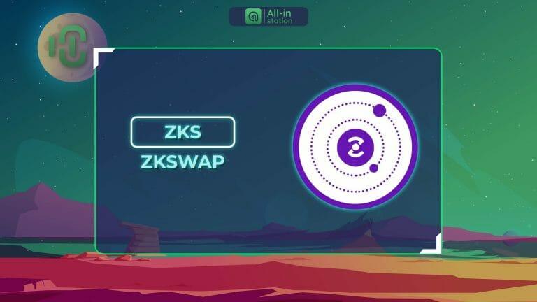 ZKSwap (ZKS) là gì? Toàn bộ thông tin về dự án ZKSwap