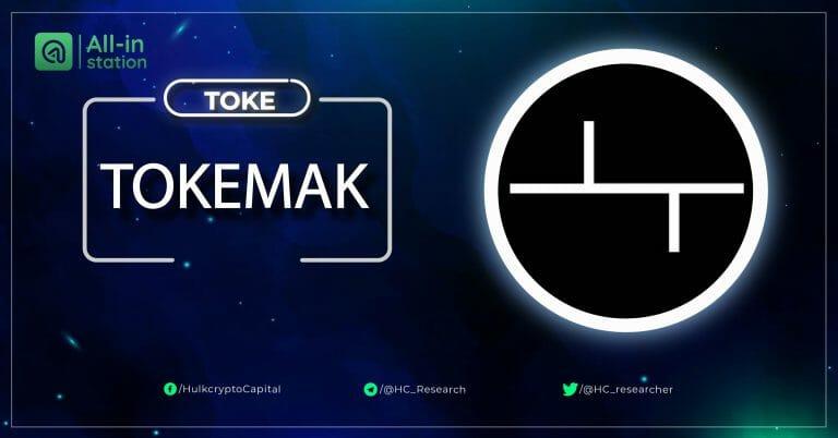 Tokemak là gì? Toàn bộ thông tin về dự án Tokemak (TOKE)