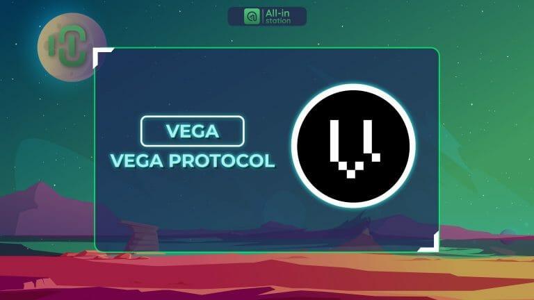 Vega Protocol là gì? Toàn bộ thông tin về dự án Vega Protocol