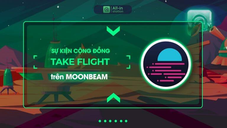 Take Flight – Sự kiện cộng đồng của Moonbeam