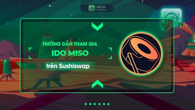 Hướng tham gia IDO trên MISO – Sushi Swap