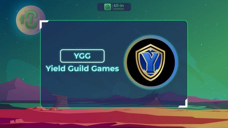 Yield Guild Games (YGG) là gì? Toàn bộ thông tin về dự án Yield Guild Games