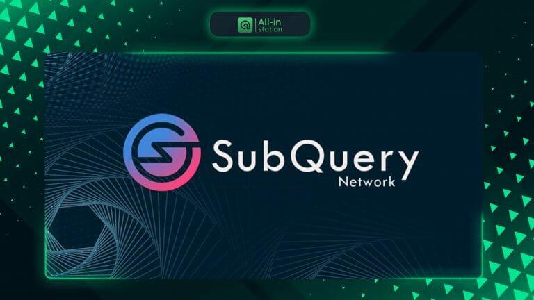 SubQuery Network là gì? Toàn bộ thông tin về dự án SubQuery